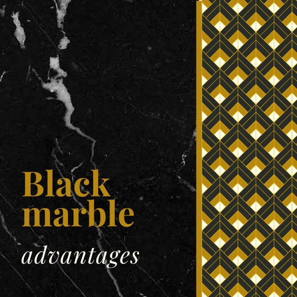 Black marble advantages